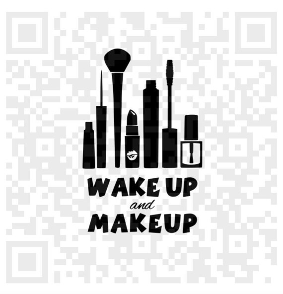 Wake up and Makeup SVG, Wake up and Make up Png, Print and Cut File, Digital File, Cosmetics svg, Jpeg, Cricut, Silhouette, Make up brush