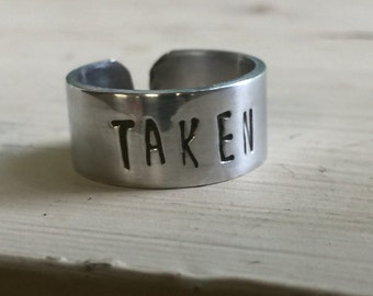 Taken - LDR - Long Distance Relationship -  Handstamped Ring - Promise Ring - Couples Jewelry - Quote Ring - Adjustable Ring - Stamped