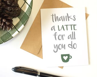 Coffee thank you, Teacher thank you, Thanks a Latte, Coffee thank you card, Thanks a latte coffee, Coffee gift card, Starbucks gift card