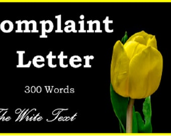 Complaint Letter 300 Words -Writing Service -
