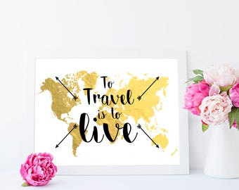 Real foil print, 'To Travel is to Live'- gift for travellers, home decor