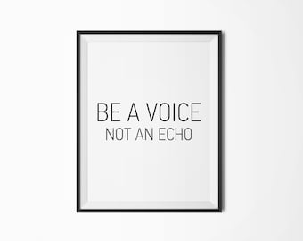 Be a voice not an echo, Motivational poster, Printable poster, Wall art, Instant download, Printable quote, Scandinavian poster