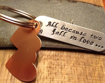 Hand Stamped Metal Keychain - All Because Two Fell In Love - Personalized Keychain