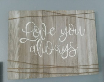 Love You Always sign