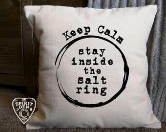 Keep Calm Stay Inside the Salt Ring Cotton Canvas Supernatural Pillow | Decor Pillow | Ring of Salt | Sam Winchester | Dean Winchester
