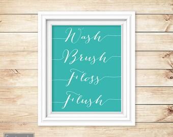 Teal White Wall Art Bathroom Wash Brush Floss Flush Decor Printable 8x10 Digital JPG Instant Download (17-t)