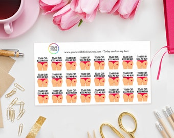 Today Can Kiss My Butt Planner Stickers, For Erin Condren, Happy Planner, Schedule, Plum Paper, Filofax, TN and more! Adulting, Sarcastic