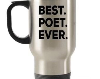 Poet Travel mug , Poet Gifts , Best Poet Ever , Stainless Steel Mug , Insulated Tumblers, Christmas Present