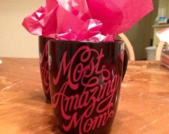 Most Amazing Mom Mug Mother's Day Mug Birthday Gift