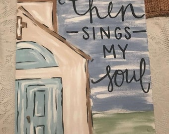 Then Sings My Soul Canvas