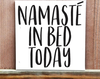 Namaste In Bed Today Sign, Hand Painted Canvas, Yoga Art, Yoga Studio, Home Decor, Exercise, Funny Sign, Pun Quote, Canvas Quote Art