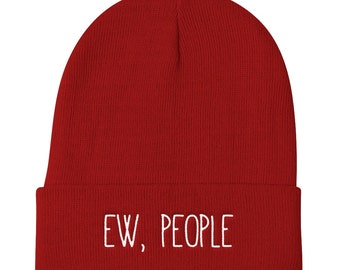 Ew People Beanie | Anti-Social Beanie | Loner Beanie | Lonely Hat | Sunday Hat | Funny Hat | Anti-Social Hat | Friendly Hat