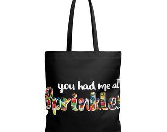 You Had Me At Sprinkles Tote Bag