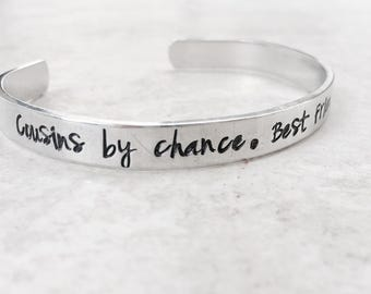 Cousins by chance Best friends by choice personalized bracelet cuff bracelet cousin gift best friend gift sister gift custom monogrammed
