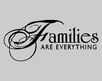 Families are everything....Family Vinyl Wall Lettering Words Sayings Removable Home Wall Decal Quotes FA014