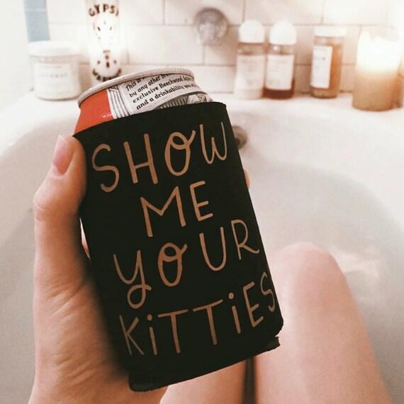 """Handmade Katie Kubiak """"Show Me Your Kitties"""" Drink Cooler - Beverage Insulator - Can Cooler - Drink Insulator"""