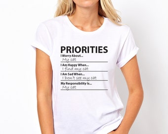 Cat Lover Womens T-shirt Priorities are My Cat Crazy Cat Lady Choice of Colours