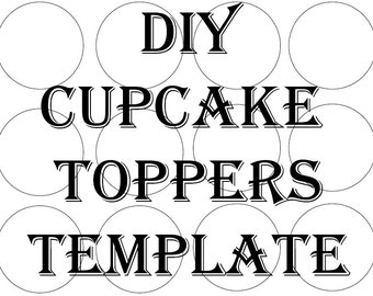 "SVG Blank Cupcake Topper Template Printable DIY 2 1/2"" Round Cake Toppers Create Your Own Party Decor Editable Add Your Image Party Decor"