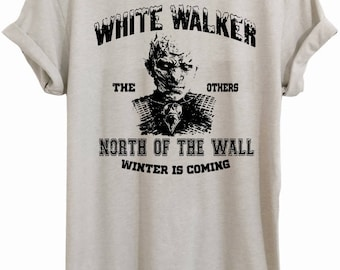White Walkers, The wall, GOT, game of thrones, winter is coming, game of thrones gift, got fan, north of the wall, got shirt, got gift, T123