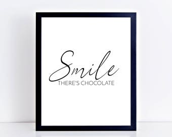 Chocolate Quote Smile There's Chocolate Poster Printable Wall Art Kitchen Chocolate Print Kitchen Black and White Monochrome