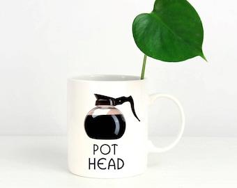 Pot Head Coffee Mug- Funny gift for 'Pot Lovers' everywhere!