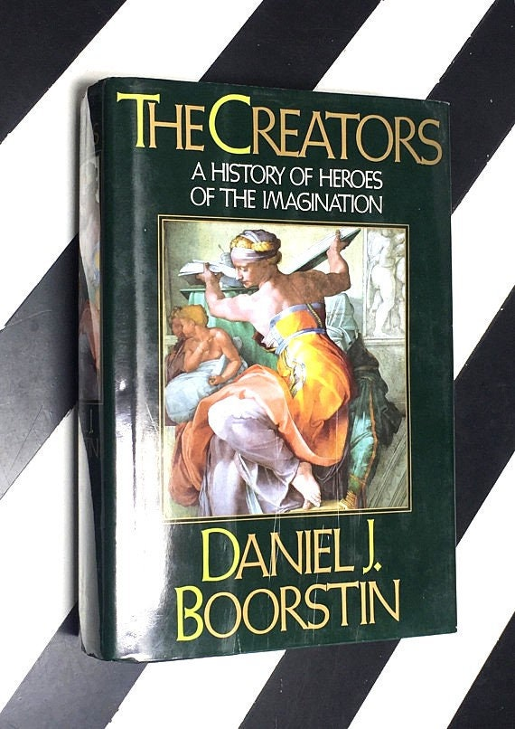 The Creators: A History of Heroes of the Imagination by Daniel J. Boorstin (1992) hardcover book
