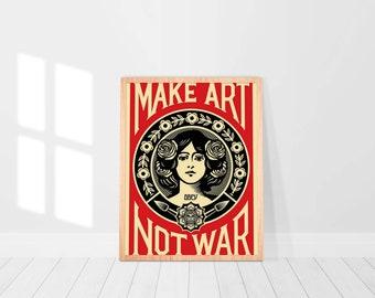 Make art not war, Make art not war poster,Make art not war print, Make art not war Canvas, Home decoration, Wall decor