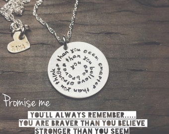 Promise me you'll always remember..... you are braver than you believe  stronger than you seem smarter than you think-Hand Stamped By Simag