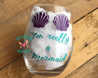 I'm Really a Mermaid Stemless Wine Glass - Mermaid Stemless Wine Glass - Bubbles Wine Glass - Drink Like a Mermaid - Gift for Her