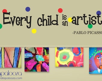 Every Child Is An Artist Wall Decal - Art display Decal - Nursery wall decal - Kids Room Wall Decal - Playroom Wall Decal - Wall art