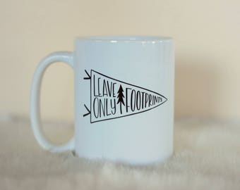 Leave Only Footprints, Coffee, handwritten, Mug, PNW, Adventurous, Explore, Camping, Hiking, Handwritten, Travel, Forest