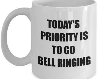 Bell Ringing Mug - Today's Priority Is To Go Bell Ringing - 11 Oz Coffee Cup