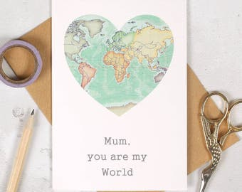 Mum you Are my world personalised mothers day card - mum greeting card - world map - i love you all the world - mummy card- i love you mum