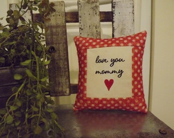 """love you mommy Small Red Mother PILLOW  Approx 6"""" x 6 1/2""""  Machine embroidered and handmade pillow  FREE SHIPPING!!"""
