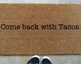Come back with tacos doormat funny welcome mat