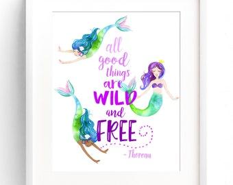 Meerjungfrau Dekor Kinderzimmer Wand Kunst Meerjungfrau Druck Zitat Aquarell Kinderzimmer Kunst alle guten Dinge sind Wild und frei Thoreau