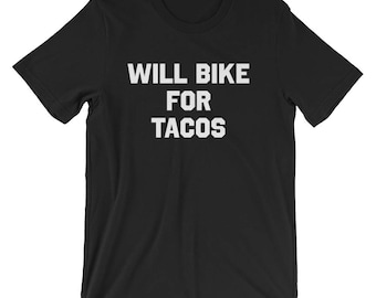 Will Bike for Tacos T-Shirt