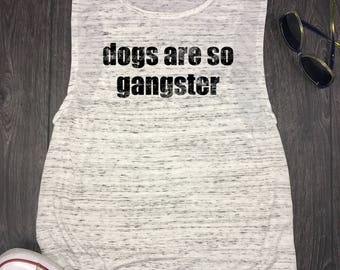 dog muscle tank... pet lover, dogs are gangster, dog mom tank, dog mom af, muscle dog tank, dog tank top, fur mama, fur baby, dogs