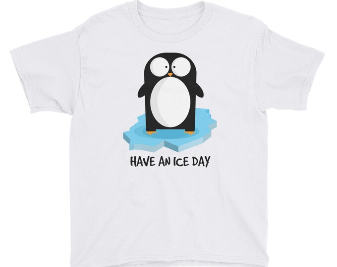 Have An Ice Day Youth T-Shirt   Penguin Shirt   Funny Penguin Shirt