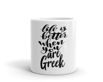 Life Is Better When You Are Greek Growing Up Greek Greece Mug