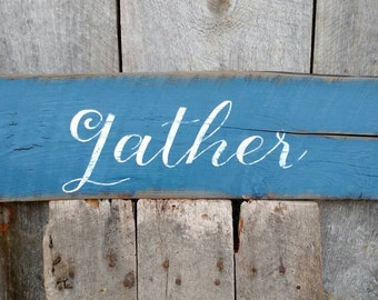 Gather sign on reclaimed barn wood home decor shabby chic hand-painted READY 2 SHIP