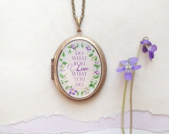 Do What You Love, Love What You Do Locket - Flowering Violet Vine with Quote - Garden Brass Photo Locket Necklace