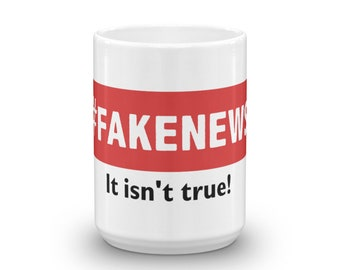 Fakenews It isn't true! Political Mug |Fake News Political Mug Coffee Cup Political Gift Mugs With Sayings Funny Coffee Mug