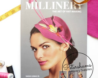 Millinery: The Art of Hat-Making Book by Sarah Lomax and Rachel Skinner