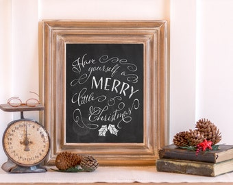 INSTANT DOWNLOAD Printable Christmas art quote wall decor holiday print typography chalkboard 8x10 | Have yourself a merry little Christmas