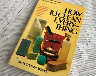 How to Clean Everything Book / Vintage Paperback Book Copyright 1977