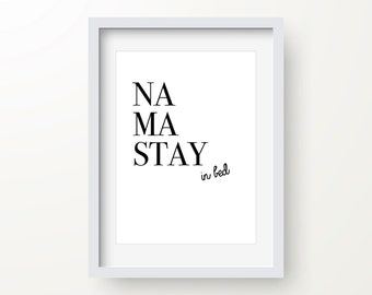 Namastay In Bed Print, Digital Wall Print, Typography Print, Instant Download, Printable Art, Black And White