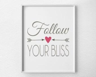 Follow Your Bliss, Inspirational Print, Motivational Quote, Typography Print, Inspirational Art, Motivational Poster, Arrow Wall Art, 0080