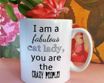I Am A Fabulous Cat Lady   Cat Lover   Crazy Cat Lady Mug   Gift For Her   Mug For Her   Pet Lover Mug  