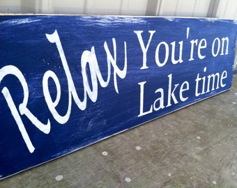 Relax You're on Lake Time Sign Lake Sign, Lake Time Sign, Lake Decor Sign, Lake Sign, Summer Decor Sign, Summer SIgn